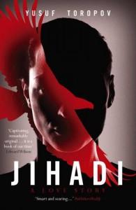 Jihadi: A Love Story - Brandon Yusuf Toropov