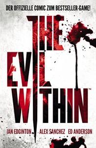 The Evil Within: Comic zum Game (German Edition) - Ian Edginton, Alex Sanchez, Ed Anderson