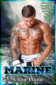Marine (An Alpha Bad Boy Romance) - Chloe Plume