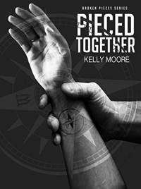 Pieced Together (Broken Pieces Book Series 2) - Kelly Moore, Stephanie Alexander