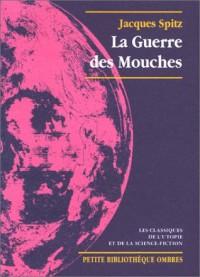 La Guerre Des Mouches - Jacques Spitz