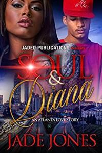 Soul and Diana: An Atlanta Love Story - Jade Jones