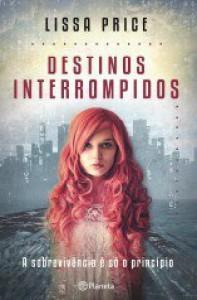 Destinos Interrompidos - Lissa Price