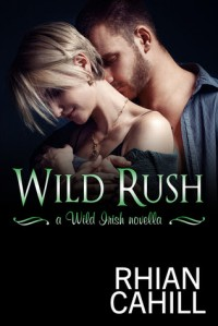 Wild Rush (Wild Irish Kindle World) - Rhian Cahill