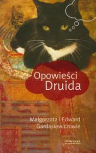 Opowieści Druida - Edward Gardasiewicz, Małgorzata Gardasiewicz