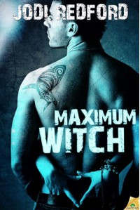 Maximum Witch (That Old Black Magic,  #3) - Jodi Redford