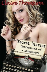 Secret Diaries: Confessions of a Submissive - Claire Thompson