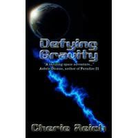 Defying Gravity - Cherie Reich