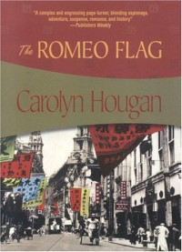 The Romeo Flag (Felony & Mayhem Mysteries) - Carolyn Hougan