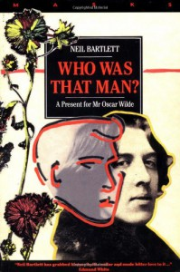 Who Was That Man?: A Present for Mr. Oscar Wilde - Neil Bartlett