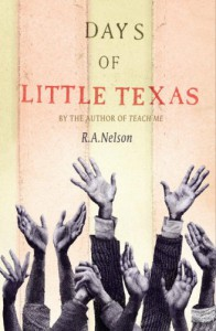 Days of Little Texas - R.A. Nelson
