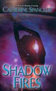 Shadow Fires - Catherine Spangler