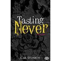 Tasting Never (Never Say Never, #1) - C.M. Stunich