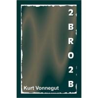 2BR02B - Kurt Vonnegut