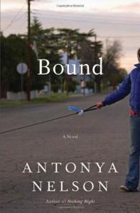 Bound - Antonya Nelson