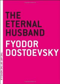 The Eternal Husband - Fyodor Dostoyevsky