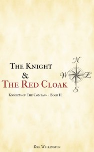 The Knight and The Red Cloak - Dru Wellington