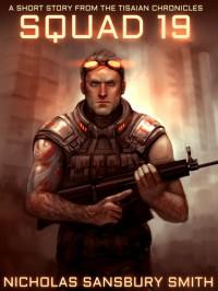 Squad 19 - Prequel Volume 1 (The Tisaian Chronicles) - Nicholas Sansbury Smith