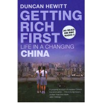 Getting Rich First: Life in a Changing China - Duncan Hewitt