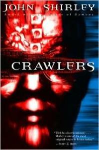 Crawlers - John Shirley