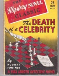 The Death of a Celebrity - Hulbert Footner