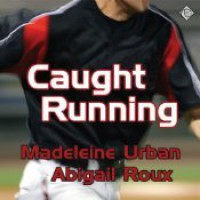 Caught Running - Madeleine Urban, Abigail Roux, Jeff Gelder
