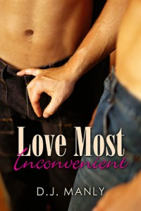 Love Most Inconvenient - D.J. Manly
