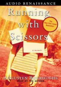 Running with Scissors: A Memoir (Audio) - Augusten Burroughs