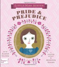 Pride & Prejudice: A BabyLit Board Book (English and English Edition) - Jennifer Adams