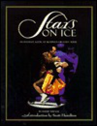 Stars on Ice: An Intimate Look at Skating's Greatest Tour - Barry Wilner
