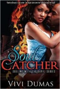 Soul Catcher (Dueling with the Devil, #1) - Vivi Dumas