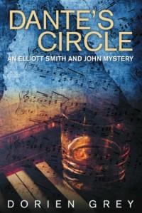Dante's Circle (An Elliott Smith and John Mystery) - Dorien Grey