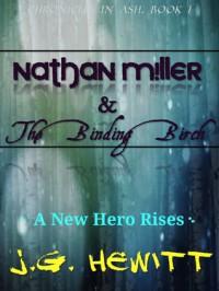 Nathan Miller & The Binding Birch - J.G. Hewitt