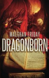 Dragonborn: Dragonborn - Maeghan Friday