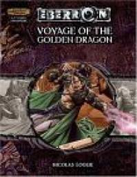 Voyage of the Golden Dragon (Eberron Supplement) - Nicolas Logue, Scott Fitzgerald Gray