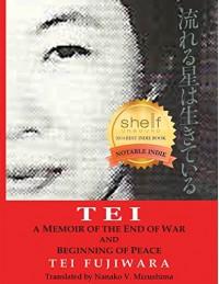 Tei: A Memoir of the End of War and Beginning of Peace - Tei Fujiwara, Nana Mizushima