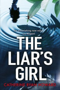The Liar's Girl - Catherine Ryan Howard
