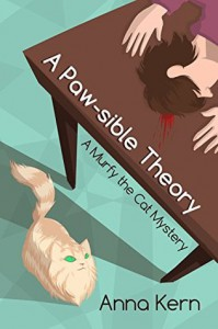 A Paw-sible Theory: A Murfy the Cat Mystery - Anna Kern