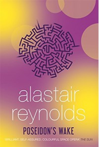 Poseidon's Wake - Alastair Reynolds
