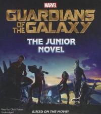 Marvel S Guardians of the Galaxy: The Junior Novel - Chris Wyatt, Marvel Press