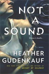 Not a Sound: A Novel - Heather Gudenkauf