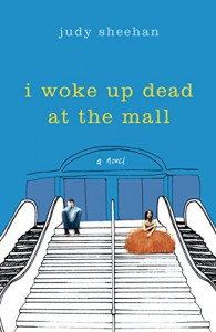 I Woke Up Dead at the Mall - Judy Sheehan