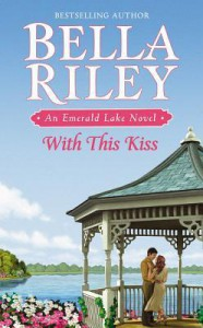 With This Kiss - Bella Riley