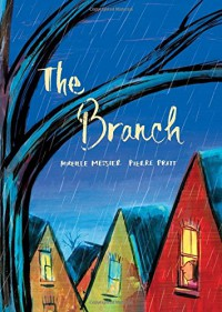 The Branch - Mireille Messier, Pierre Pratt