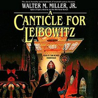 A Canticle for Leibowitz - Walter M. Miller Jr., Tom Weiner