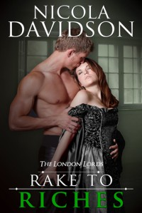 Rake to Riches (The London Lords Book 2) - Nicola Davidson