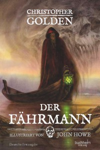 Der Fährmann - Bernhard Kleinschmidt, Christopher Golden, John Howe