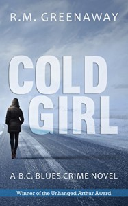 Cold Girl: A B.C. Blues Crime Novel - RM Greenaway