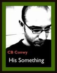 His Something - C.B. Conwy