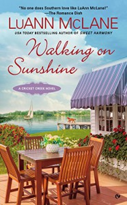 Walking on Sunshine: A Cricket Creek Novel - LuAnn McLane